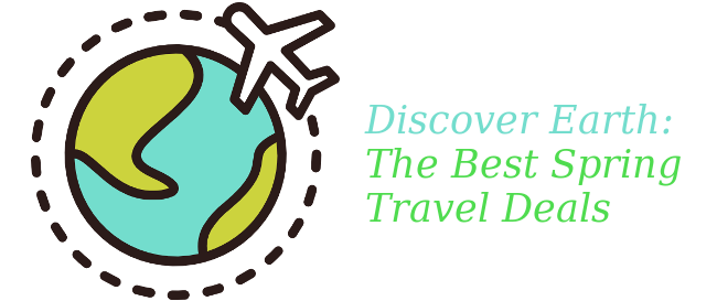 Discover Earth: The Best Spring Travel Deals