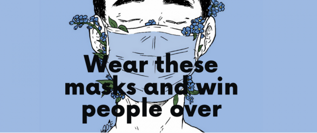 Wear These Masks And Win People Over