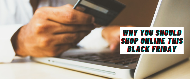 Why You Should Shop Online this Black Friday