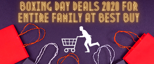 Boxing Day Deals 2020 for Entire Family at Best Buy